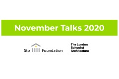 StoFoundation, London School of Architecture, November talks